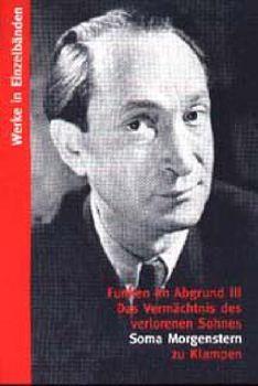 Cover: Werke in Einzelbänden / Funken im Abgrund. Romantrilogie / Vermächtnis des verlorenen Sohnes