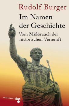 Cover: Im Namen der Geschichte