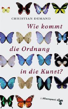 Cover: Wie kommt die Ordnung in die Kunst?