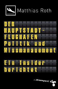 Cover: Der Hauptstadtflughafen