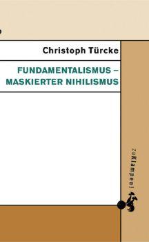 Cover: Fundamentalismus – maskierter Nihilismus