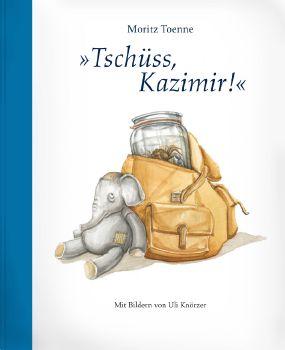 Cover: Tschüss, Kazimir!