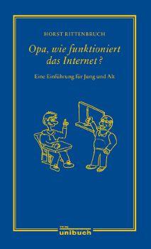 Cover: Opa, wie funktioniert das Internet?
