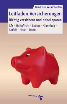 Cover: Leitfaden Versicherungen. Richtig versichern und dabei sparen