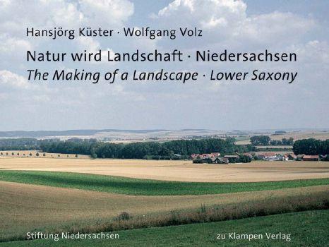 Cover: Natur wird Landschaft - Niedersachsen