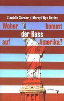 Cover: Woher kommt der Haß auf Amerika?