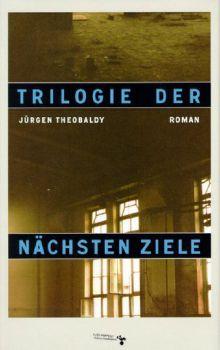 Cover: Trilogie der nächsten Ziele