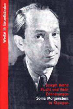Cover: Werke in Einzelbänden / Joseph Roths Flucht und Ende