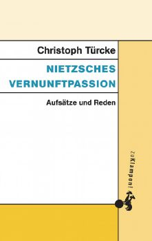 Cover: Nietzsches Vernunftpassion