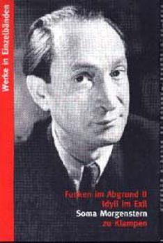 Cover: Werke in Einzelbänden / Funken im Abgrund. Romantrilogie / Idyll im Exil
