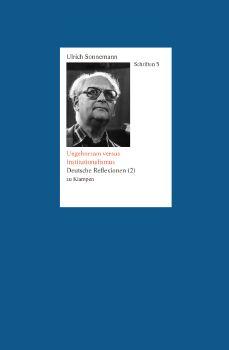 Cover: Schriften / Ungehorsam versus Institutionalismus. Schriften 5