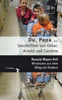 Cover: Du, Papa... Geschichten von Oskar, Arnold und Caroline