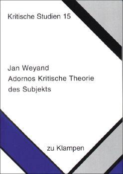 Cover: Adornos Kritische Theorie des Subjekts