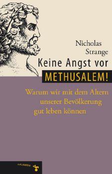Cover: Keine Angst vor Methusalem!