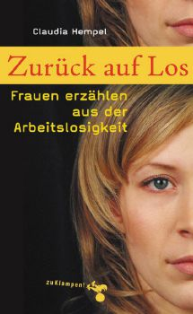 Cover: Zurück auf Los – Frauen erzählen aus der Arbeitslosigkeit