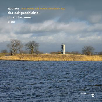Cover: Spuren der Zeitgeschichte im Kulturraum Elbe