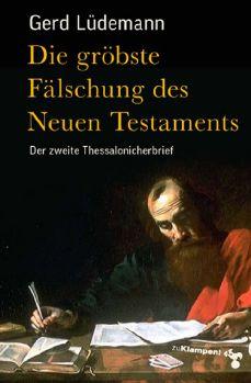 Cover: Die gröbste Fälschung des Neuen Testaments