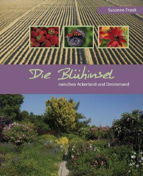 Cover: Die Blühinsel zwischen Ackerland und Deisterrand