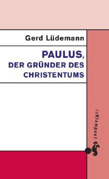 Cover: Paulus, der Gründer des Christentums