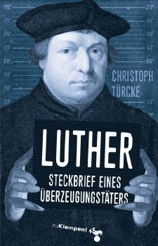Cover: Luther – Steckbrief eines Überzeugungstäters