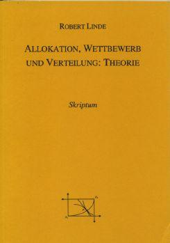 Cover: Allokation, Wettbewerb und Verteilung: Theorie