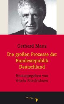 Cover: Die großen Prozesse der Bundesrepublik Deutschland