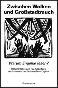 Cover: Zwischen Wolken und Grossstadtrauch. Warum Engelke lesen?