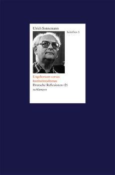 Cover: Ungehorsam versus Institutionalismus. Schriften 5