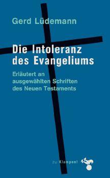 Cover: Die Intoleranz des Evangeliums