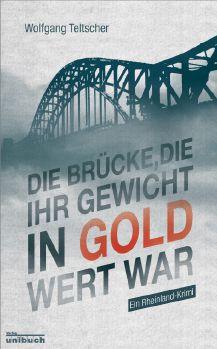 Cover: Die Brücke, die ihr Gewicht in Gold wert war