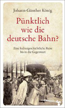 Cover: Pünktlich wie die deutsche Bahn?