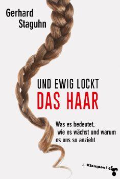 Cover: Und ewig lockt das Haar