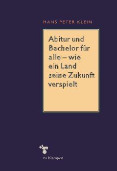 Cover: Abitur und Bachelor für alle – wie ein Land seine Zukunft verspielt