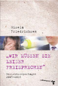 Cover: »Wir müssen Sie leider freisprechen«